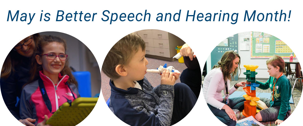 May is better speech and hearing month! Learn more about our speech therapy services