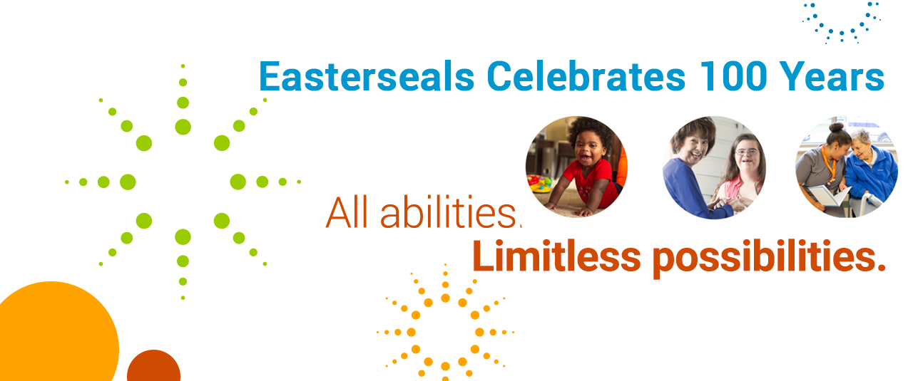 In 2019, National Easterseals celebrates 100 years of being an indispensable resource for people and families living with disabilities.