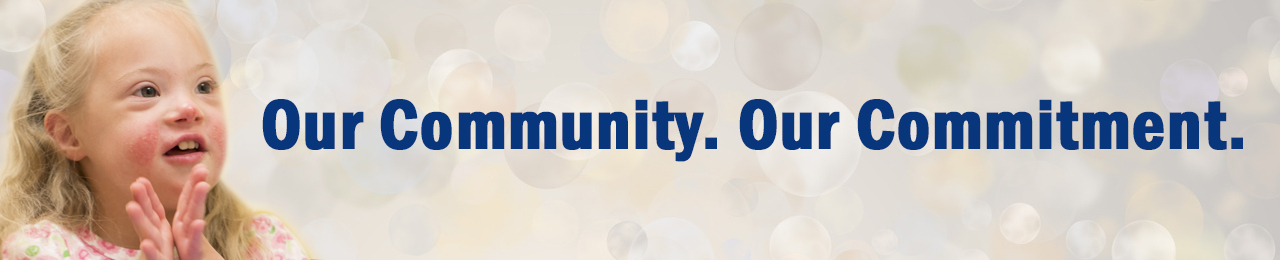 Our Community. Our Commitment.