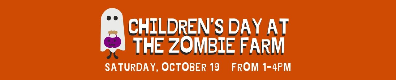 Children's Day at the Zombie Farm Banner 2019