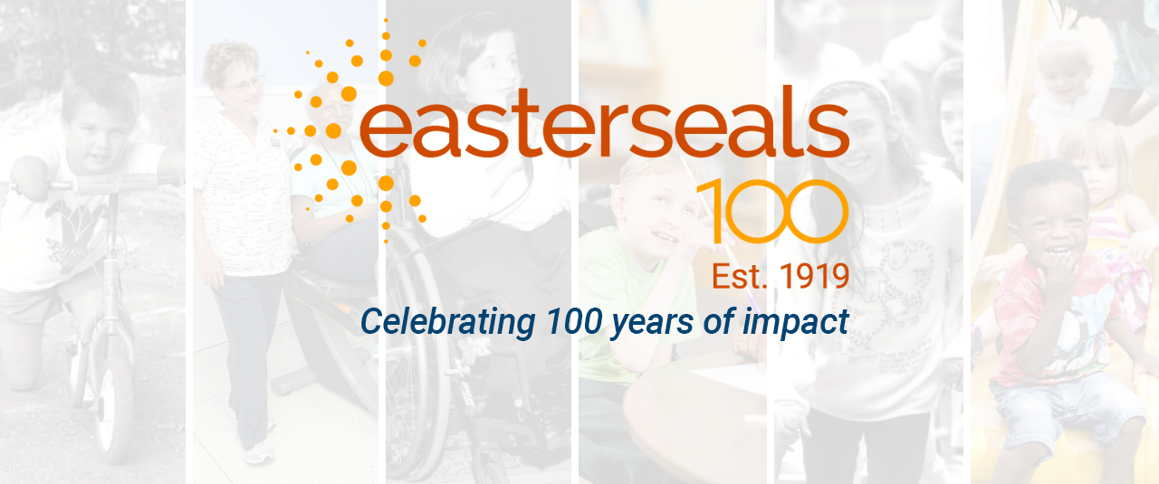 Easterseals 100, established 1919. Celebrating 100 years of impact. Collage of photos of clients through the years.