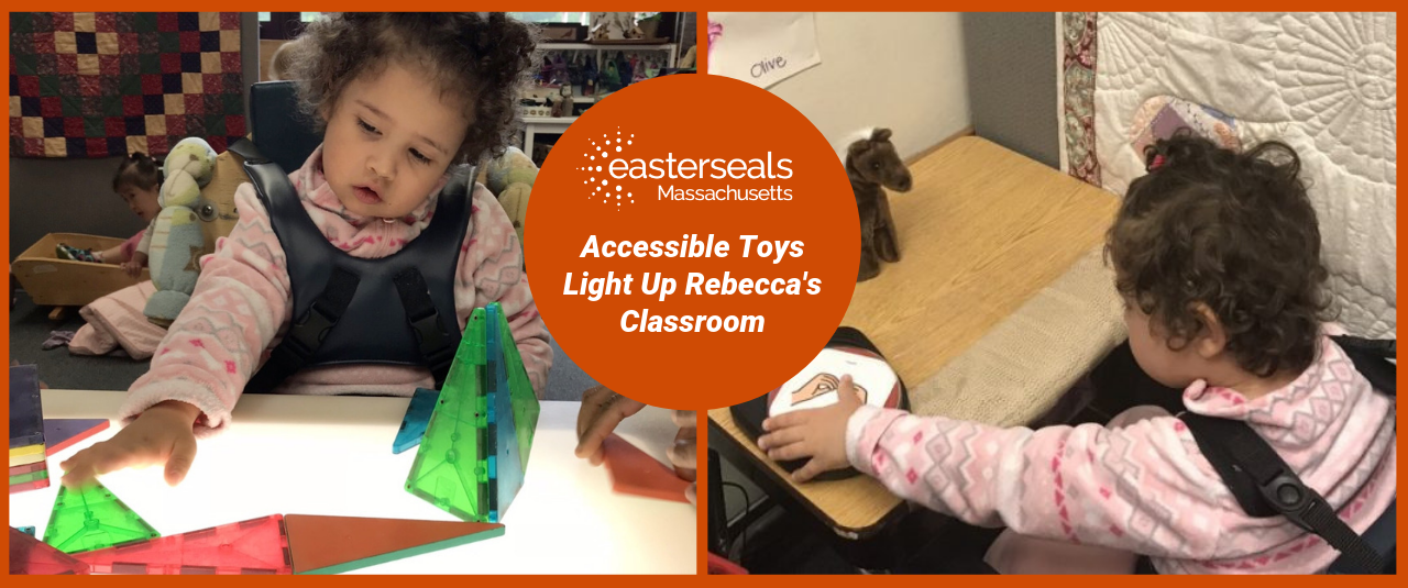 Images of Rebecca playing with accessible toys. Text says: Accessible toys light up Rebecca's classroom.