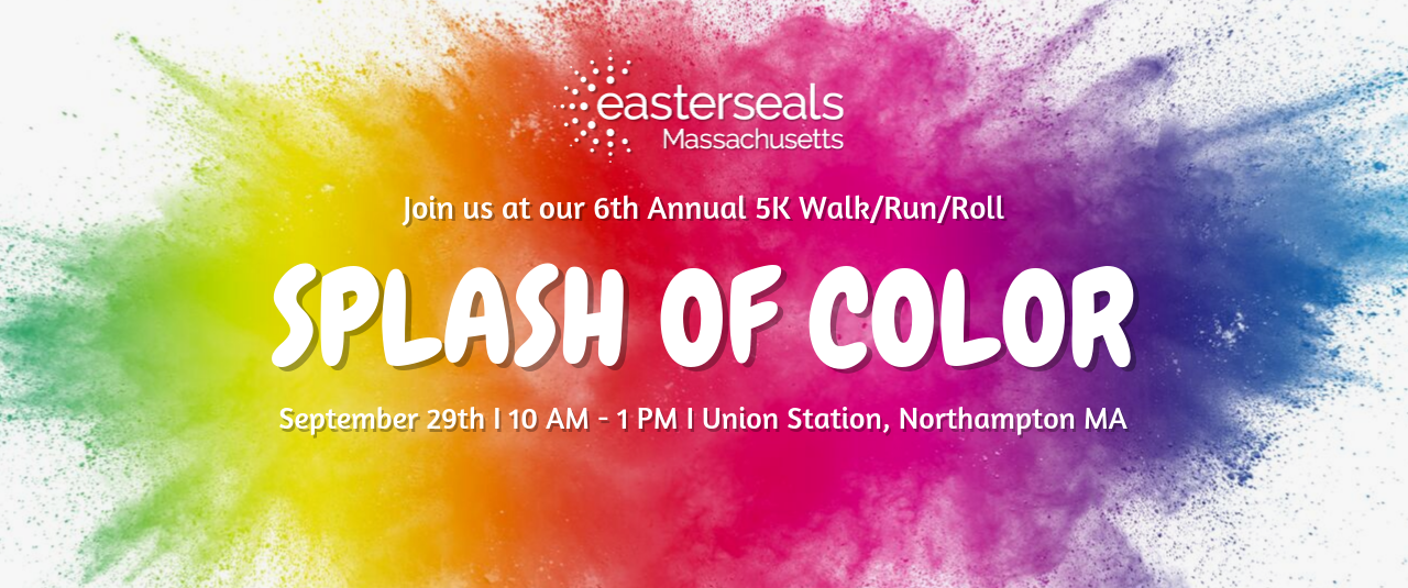 Join us at our sixth annual walk, run, roll splash of color! September twenty ninth, ten a m to 1 p m. union station, nothampton mass