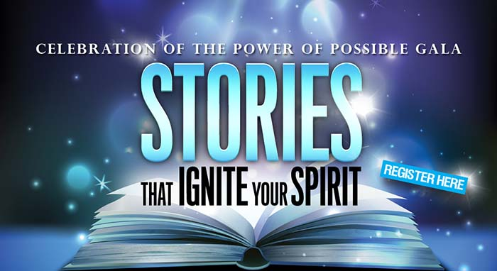 Celebration of The Power of Possible Gala - Stories that Ignite Your Spirit