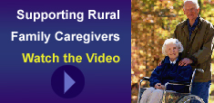 Watch the 'Supporting Rural Family Caregivers' video