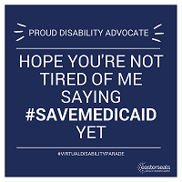 Proud Disability Advocate: Hope You're Not Tired of Me saying #SaveMedicaid Yet